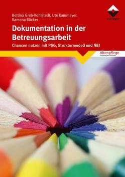 Dokumentation in der Betreuungsarbeit von Greb-Kohlstedt,  Bettina, Kammeyer,  Ute, Rücker,  Ramona