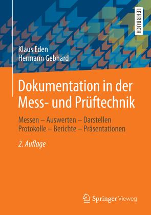 Dokumentation in der Mess- und Prüftechnik von Eden,  Klaus, Gebhard,  Hermann