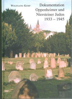 Dokumentation Oppenheimer und Niersteiner Juden 1933-1945 von Kemp,  Wofgang, Kemp,  Wolfgang