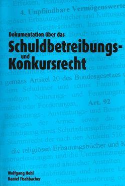 Dokumentation über das neue Schuldbetreibungs- und Konkursrecht von Fischbacher,  Daniel, Gähwiler,  Urs, Hohl,  Wolfgang