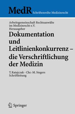 Dokumentation und Leitlinienkonkurrenz – die Verschriftlichung der Medizin von Baxhenrich,  B., Classen,  S., Dautert,  I., Figgener,  L., Follmann,  M., Jorzig,  A., Kienzle,  H.F., Pohlmann,  N., Ratajczak,  T., Stegers,  C.-M., Taupitz,  J., Uphoff,  R.