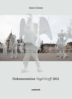 Dokumentation Vogel Gryff 2021 von Grimm,  Alain