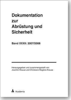 Dokumentation zur Abrüstung und Sicherheit / Dokumentation zur Abrüstung und Sicherheit, Band 32: 2007/2008 von Krause,  Joachim, Magiera-Krause,  Christiane