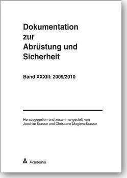 Dokumentation zur Abrüstung und Sicherheit, Band 33: 2009/2010 von Krause,  Joachim, Magiera-Krause,  Christiane