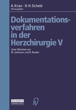 Dokumentationsverfahren in der Herzchirurgie V von Jeibmann,  M., Krian,  A., Roeder,  N., Scheld,  H. H.