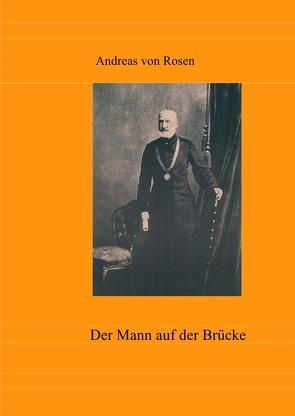 Dokumente der Dekabristenbewegung / Der Mann auf der Brücke von von Rosen,  Alexander