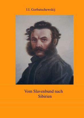 Dokumente der Dekabristenbewegung / Erinnerungen eines Dekabristen von Gorbatschewskij,  Iwan Iwanowitsch, Winsmann,  Joachim