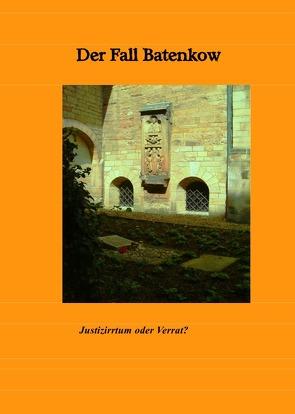 Dokumente der Dekabristenbewegung / Kriminalfall Batenkow von Batenkow,  Gawriil Stepanowitsch, Winsmann,  Joachim