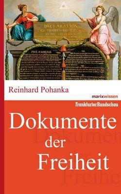 Dokumente der Freiheit von Pohanka,  Reinhard