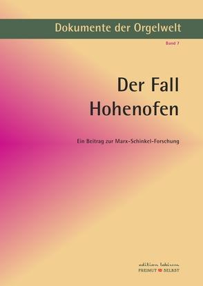 Dokumente der Orgelwelt / Der Fall Hohenofen von Bergelt,  Wolf
