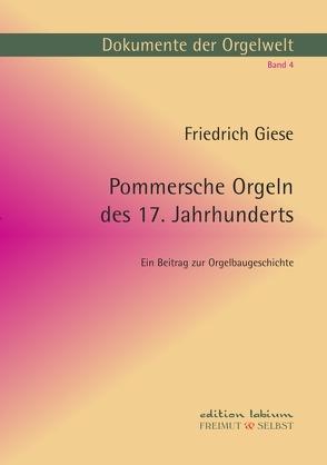 Dokumente der Orgelwelt / Pommersche Orgeln des 17. Jahrhunderts von Bergelt,  Wolf