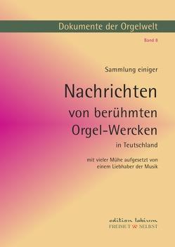 Dokumente der Orgelwelt / Sammlung einiger Nachrichten von berühmten Orgelwerken in Deutschland von Bergelt,  Wolf