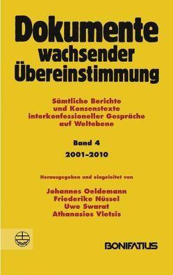 Dokumente wachsender Übereinstimmung. Sämtliche Berichte und Konsenstexte… / Dokumente wachsender Übereinstimmung, Band 4: 2001-2010 von Nüssel,  Friederike, Oeldemann,  Johannes, Swarat,  Uwe, Vletsis,  Athanasios