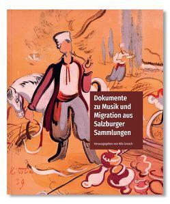 Dokumente zu Musik und Migration aus Salzburger Sammlungen von Grosch,  Nils