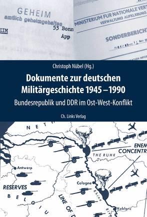 Dokumente zur deutschen Militärgeschichte 1945-1990 von Nübel,  Christoph
