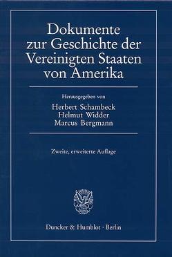 Dokumente zur Geschichte der Vereinigten Staaten von Amerika. von Bergmann,  Marcus, Schambeck,  Herbert, Widder,  Helmut