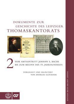 Dokumente zur Geschichte des Leipziger Thomaskantorats von Glöckner,  Andreas