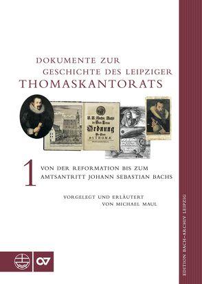 Dokumente zur Geschichte des Leipziger Thomaskantorats von Maul,  Michael