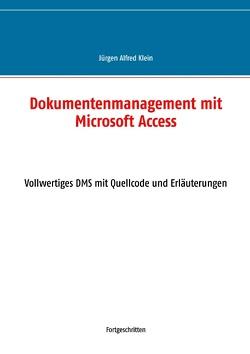 Dokumentenmanagement mit Microsoft Access von Klein,  Jürgen Alfred