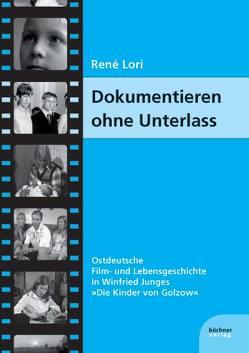 Dokumentieren ohne Unterlass von Lori,  René