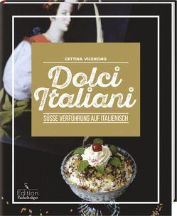 Dolci Italiani – Süße Verführung auf Italienisch von Vicenzino,  Cettina