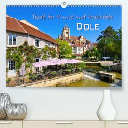 Dole – Stadt der Kunst und Geschichte (Premium, hochwertiger DIN A2 Wandkalender 2020, Kunstdruck in Hochglanz) von LianeM