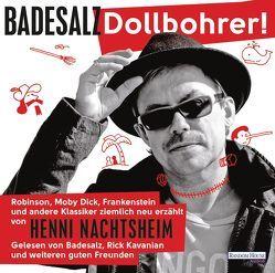 Dollbohrer! von Badesalz, Hotz,  Roland, Jung,  Jo, Kavanian,  Rick, Nachtsheim,  Henni