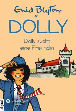 Dolly, Band 01 von Blyton,  Enid, Moras,  Nikolaus