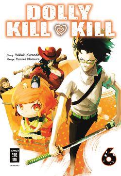 Dolly Kill Kill 06 von Kurando,  Yukiaki, Nomura,  Yusuke, Peter,  Claudia