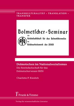 Dolmetschen im Nationalsozialismus von Kieslich,  Charlotte P.