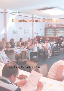 Dolmetschen und Übersetzen von Pohl,  Reinhard