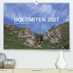 DOLOMITEN 2021 (Premium, hochwertiger DIN A2 Wandkalender 2021, Kunstdruck in Hochglanz) von Dittrich,  Steffen