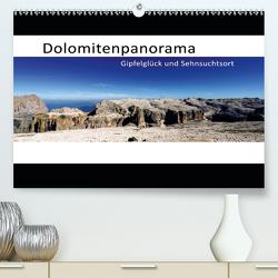 Dolomitenpanorama Gipfelglück und Sehnsuchtsort (Premium, hochwertiger DIN A2 Wandkalender 2021, Kunstdruck in Hochglanz) von Weber,  Götz