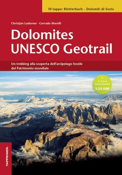 Dolomites Unesco Geotrail von Ladurner,  Christjan, Morelli,  Corrado