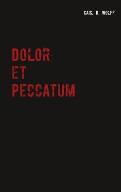 Dolor et Peccatum von Wolff,  Carl R.