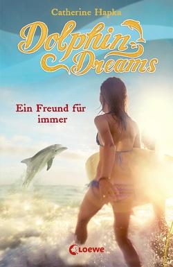 Dolphin Dreams – Ein Freund für immer von Hapka,  Catherine, Thiele,  Ulrich