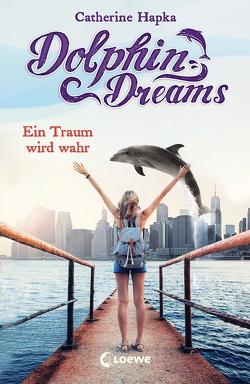 Dolphin Dreams – Ein Traum wird wahr von Hapka,  Catherine, Thiele,  Ulrich