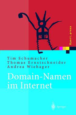 Domain-Namen im Internet von Ernstschneider,  Thomas, Schumacher,  Tim, Wiehager,  Andrea