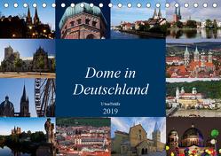 Dome in Deutschland (Tischkalender 2019 DIN A5 quer) von boeTtchEr,  U