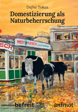 Domestizierung als Naturbeherrschung von Kiewert,  Hartmut, Lau,  Daniel, Tokas,  Dafni