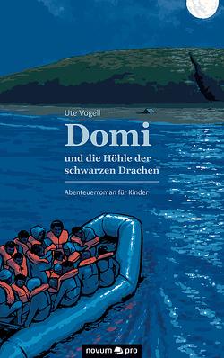 Domi und die Höhle der schwarzen Drachen von Vogell,  Ute