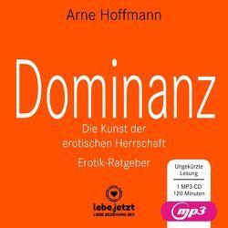 Dominanz – Die Kunst der erotischen Herrschaft | Erotischer Hörbuch Ratgeber MP3CD von Blum,  Veruschka, Hoffmann,  Arne