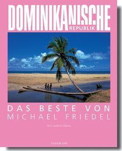 Dominikanische Republik – Das Beste von Michael Friedel von Friedel,  Michael