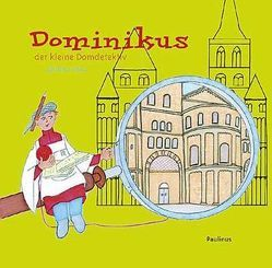 Dominikus der kleine Domdetektiv von Wierz,  Jakobine