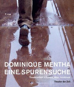 Dominique Mentha – Eine Spurensuche von Mentha,  Dominique, Mueller,  Harald
