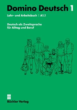 Domino Deutsch 1 – Lehr- und Arbeitsbuch A1.1 von Büchler,  Susanne