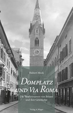 Domplatz und Via Roma von Mock,  Hubert