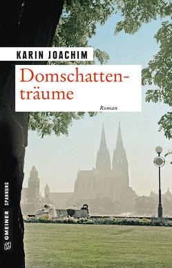 Domschattenträume von Joachim,  Karin