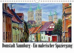 Domstadt Naumburg – Ein malerischer Spaziergang (Wandkalender 2019 DIN A4 quer) von Seifert,  Doris
