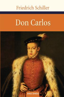 Don Carlos von Schiller,  Friedrich